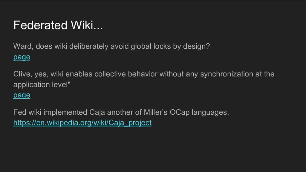 Federated Wiki... Ward, does wiki deliberately ...