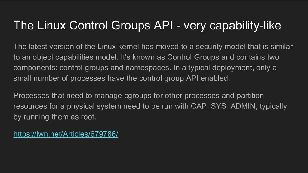 The Linux Control Groups API - very capability-...