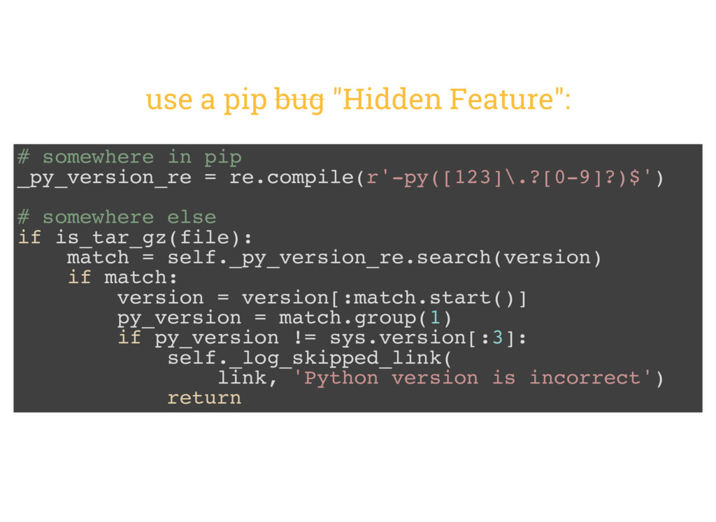 "use a pip bug ""Hidden Feature"": # somewhere in ..."