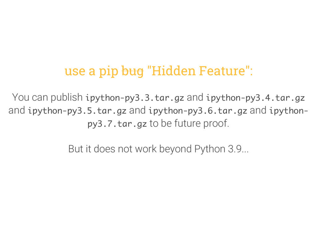 "use a pip bug ""Hidden Feature"": You can publish..."