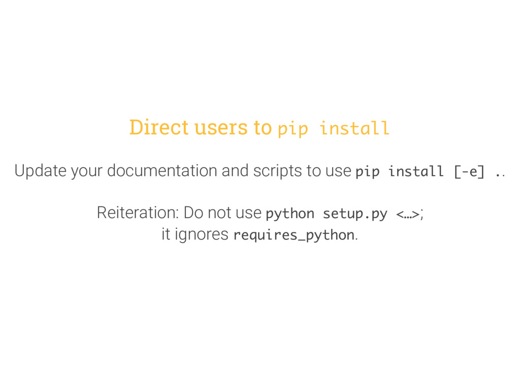 Direct users to pip install Update your documen...