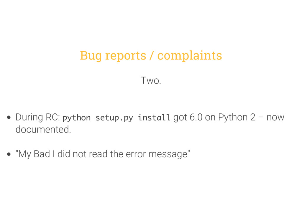 Bug reports / complaints Two. During RC: python...