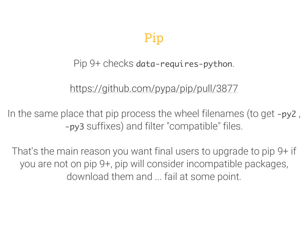 Pip Pip 9+ checks data-requires-python. In the ...