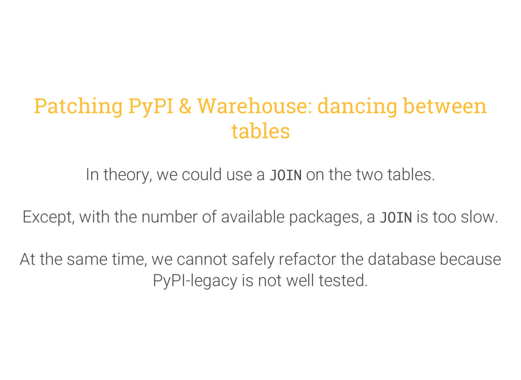 Patching PyPI & Warehouse: dancing between tabl...
