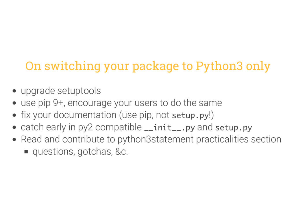 On switching your package to Python3 only upgra...