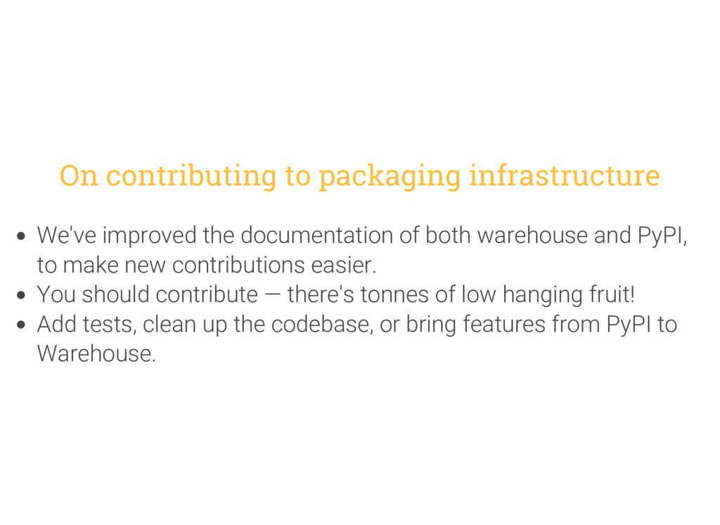 On contributing to packaging infrastructure We'...
