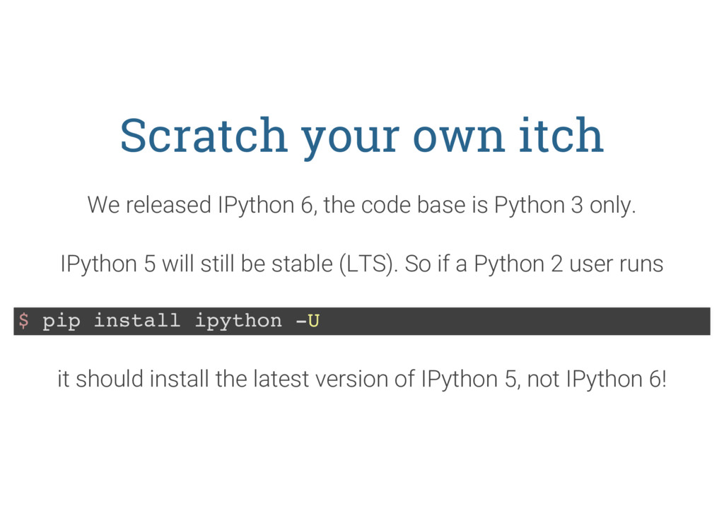 Scratch your own itch We released IPython 6, th...