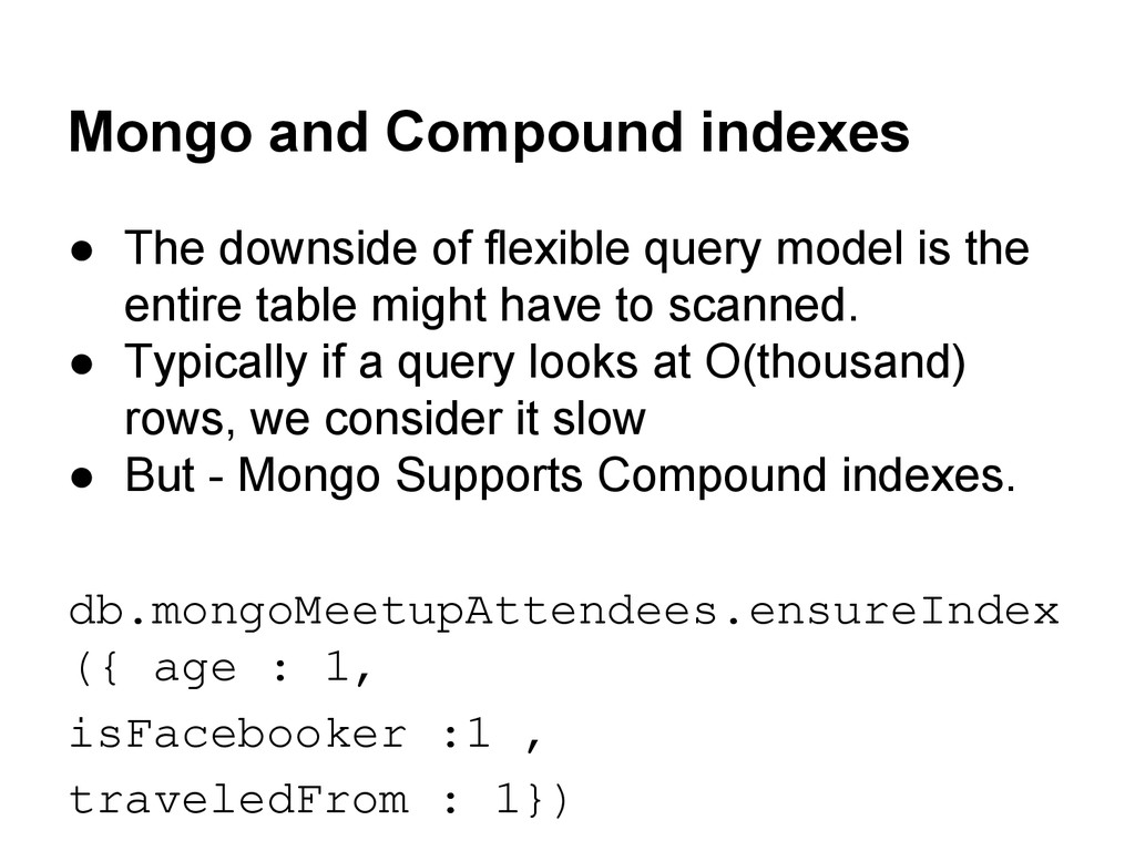 Mongo and Compound indexes ● The downside of fl...