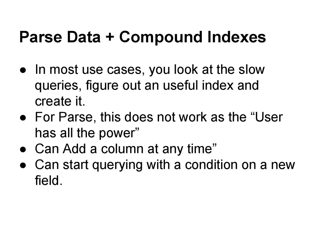 Parse Data + Compound Indexes ● In most use cas...