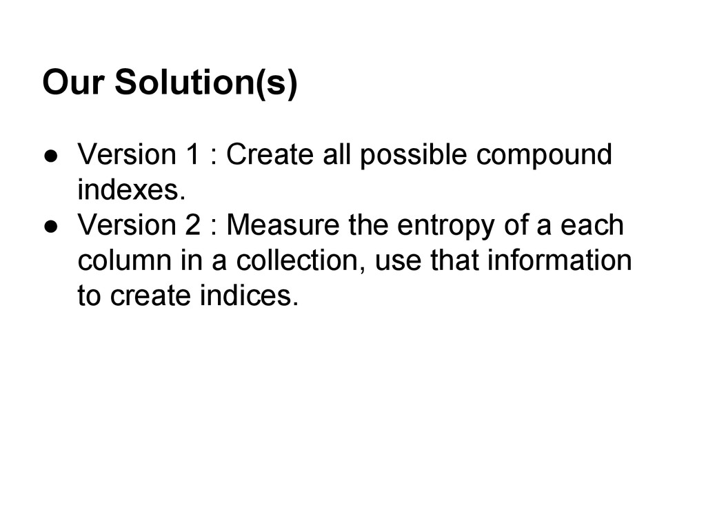 Our Solution(s) ● Version 1 : Create all possib...