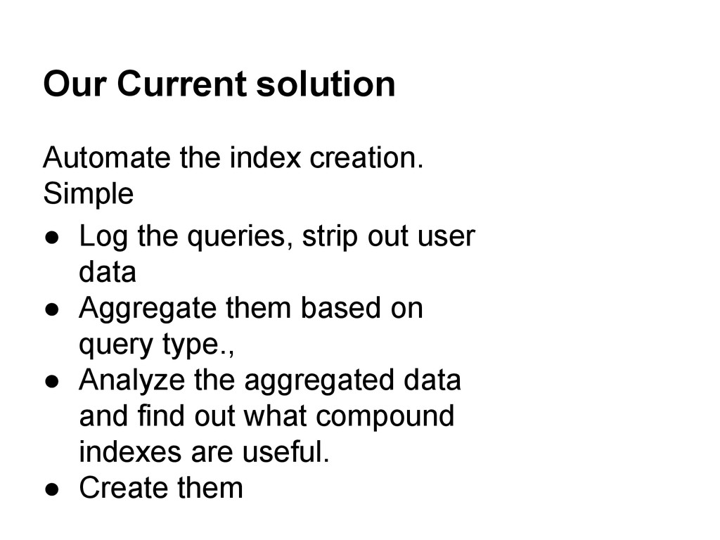 Our Current solution Automate the index creatio...