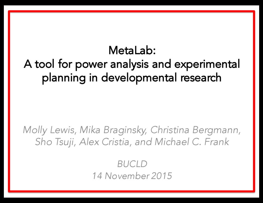 BUCLD 14 November 2015 MetaLab: A tool for powe...