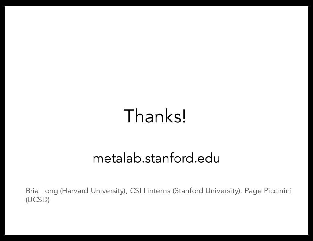 Thanks! metalab.stanford.edu Bria Long (Harvard...