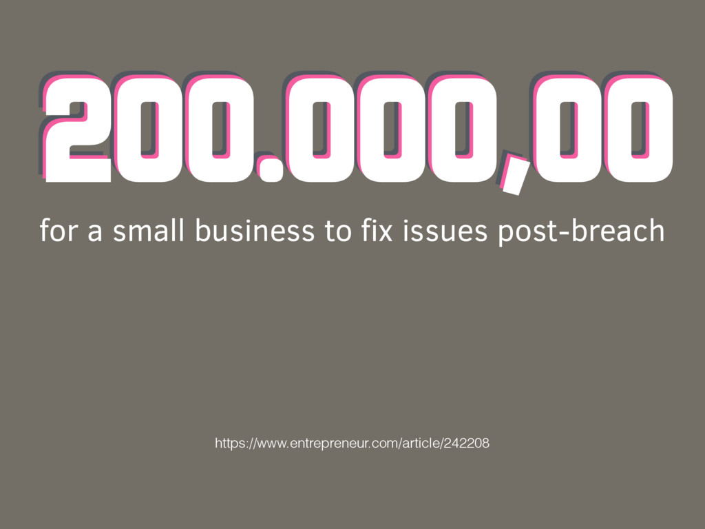 200.000,00 for a small business to fix issues po...