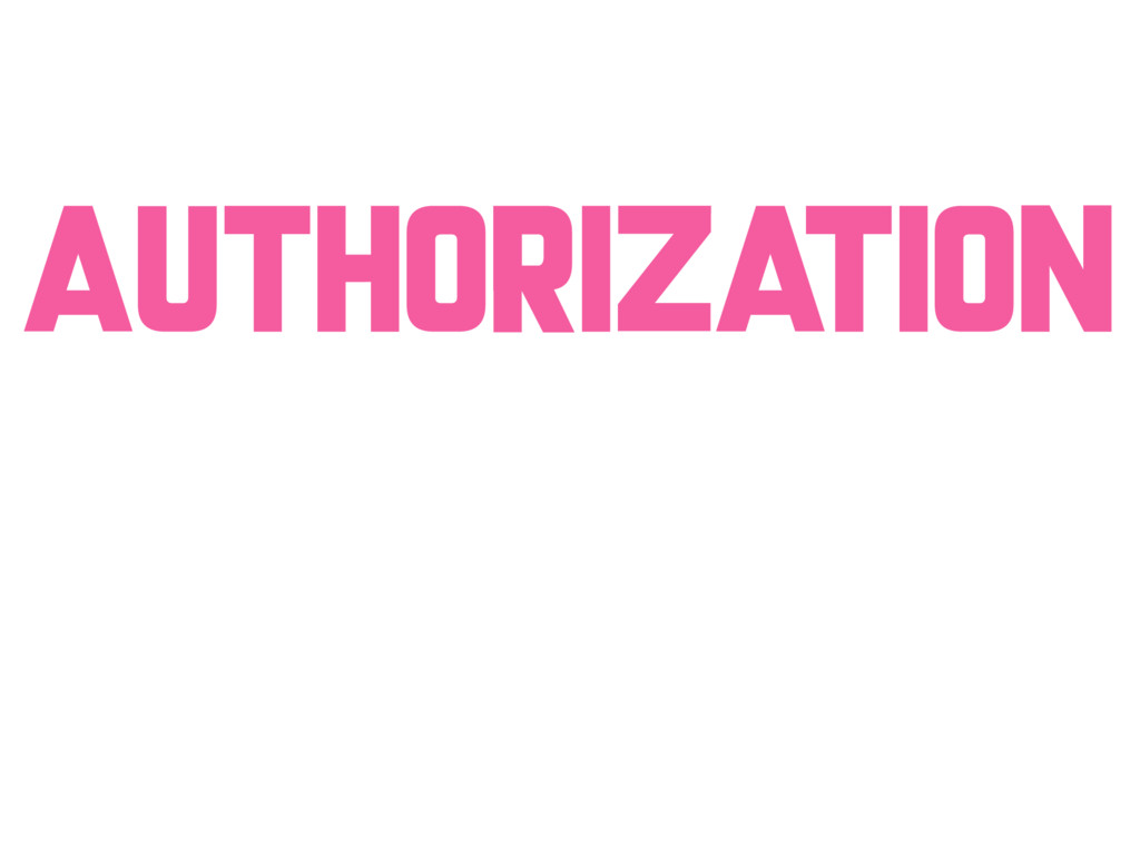 AUTHORIZATION