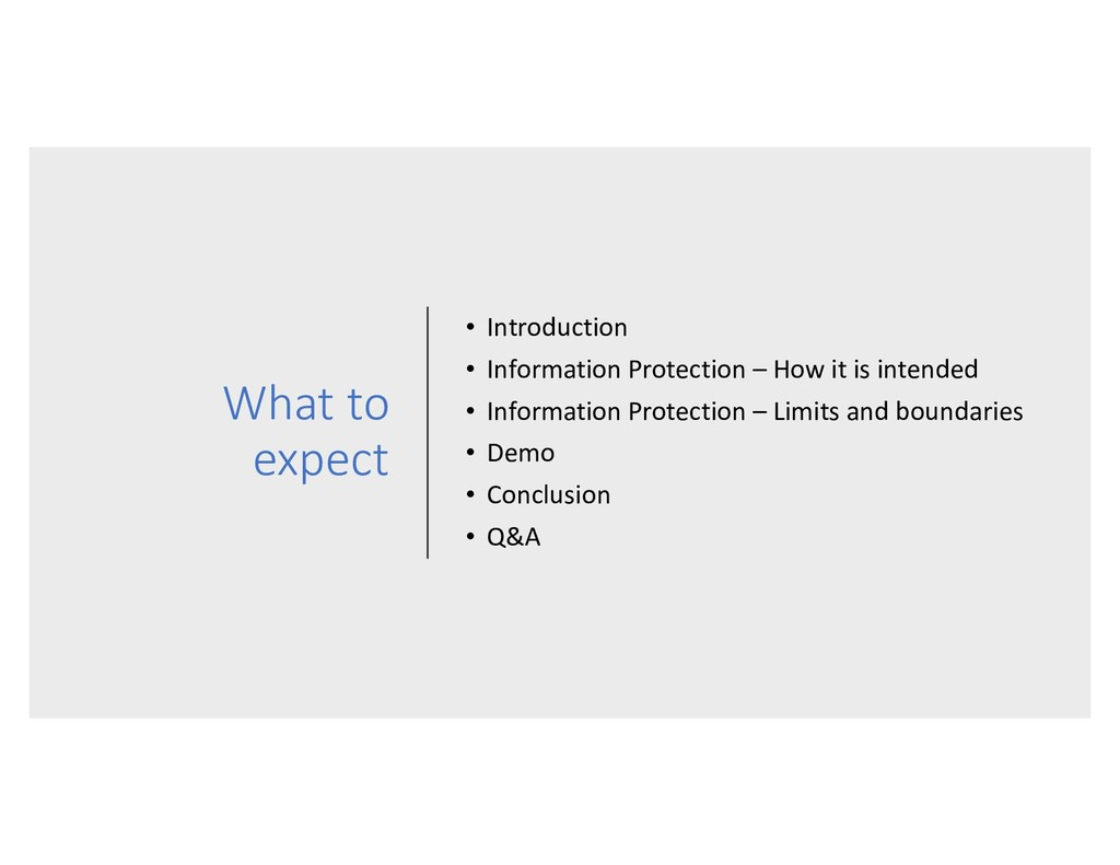 What to expect • Introduction • Information Pro...