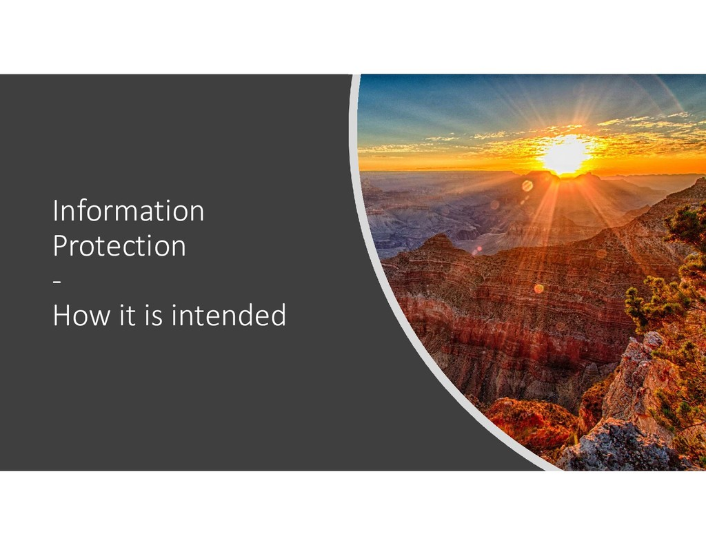 Information Protection - How it is intended