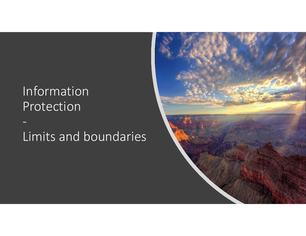 Information Protection - Limits and boundaries