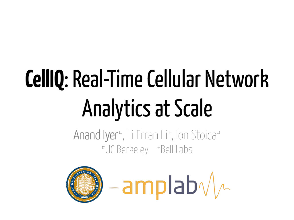 CellIQ: Real-Time Cellular Network Analytics at...