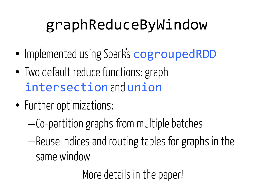 graphReduceByWindow   • Implemented usin...