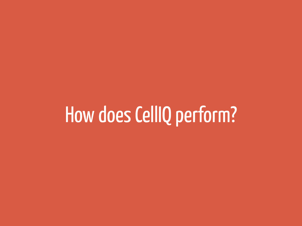 How does CellIQ perform?