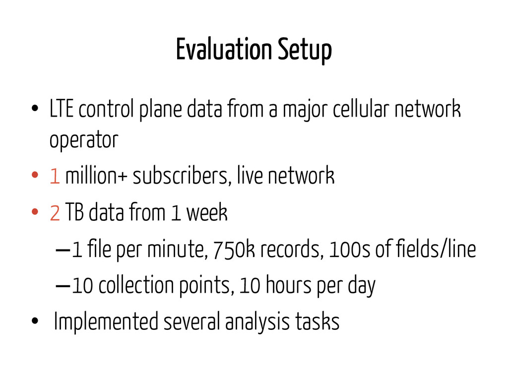 Evaluation Setup • LTE control plane data from...