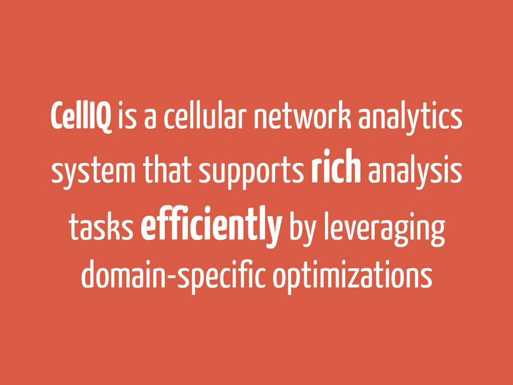 CellIQ is a cellular network analytics system t...