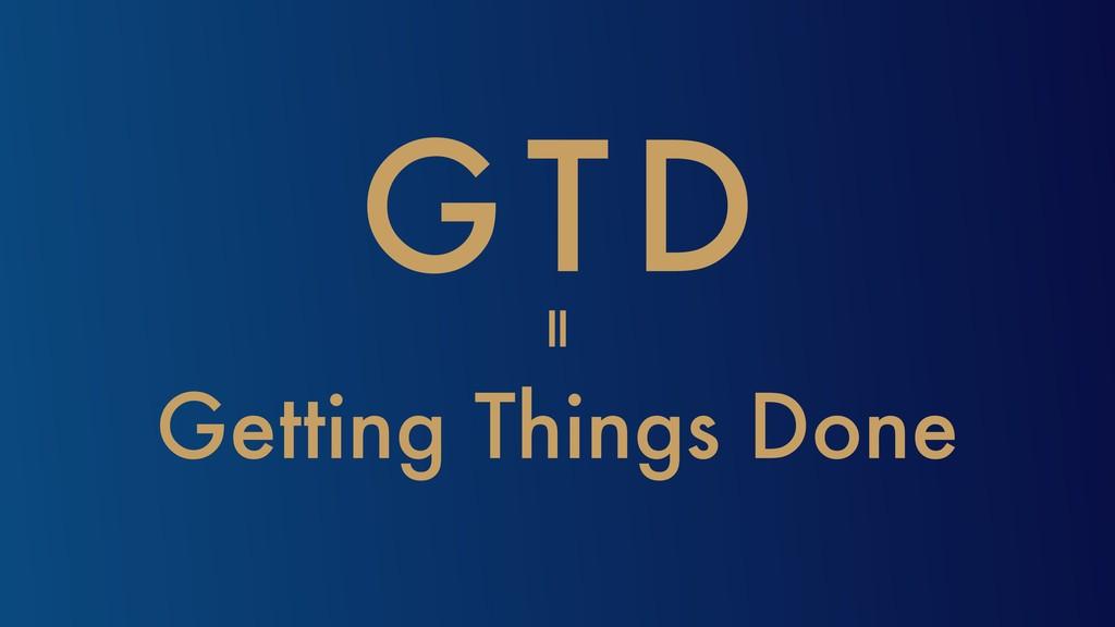 GTD Getting Things Done =