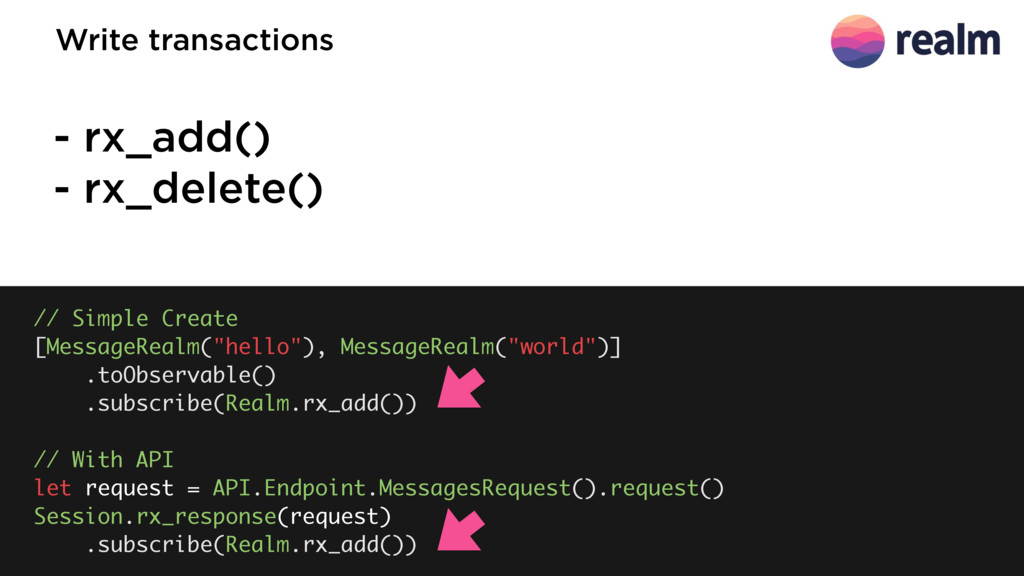 - rx_add() - rx_delete() Write transactions // ...