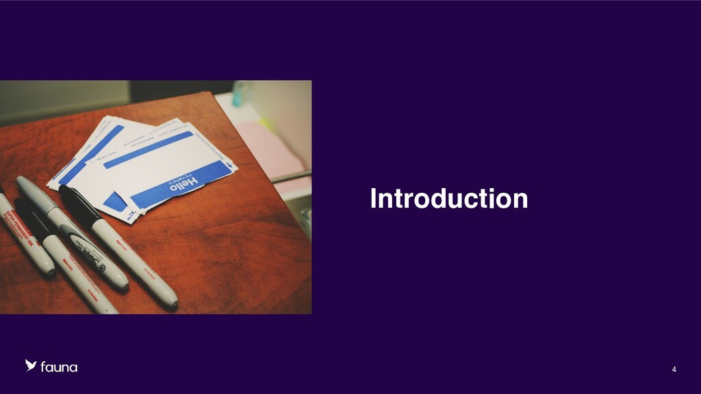 Confidential © Fauna, Inc. 2020 4 Introduction