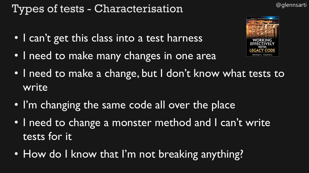 @glennsarti Types of tests - Characterisation •...