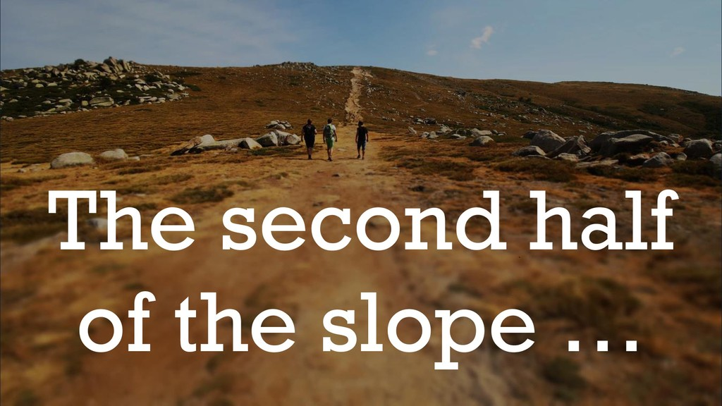 @glennsarti The second half of the slope …