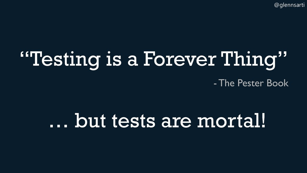 """@glennsarti """"Testing is a Forever Thing"""" - The ..."""