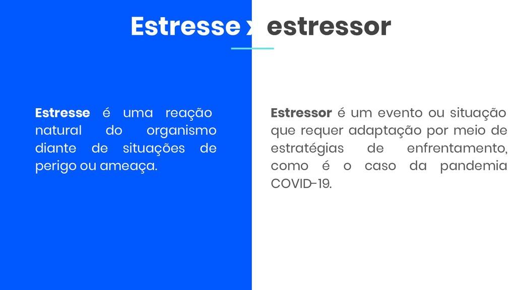 Estressor é um evento ou situação que requer ad...
