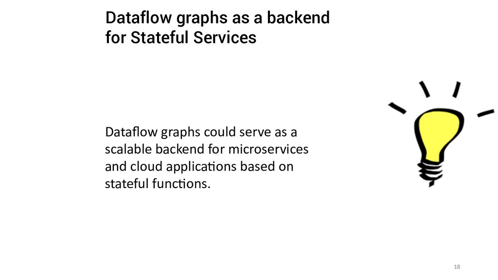 18 Dataflow graphs could serve as a scalable bac...