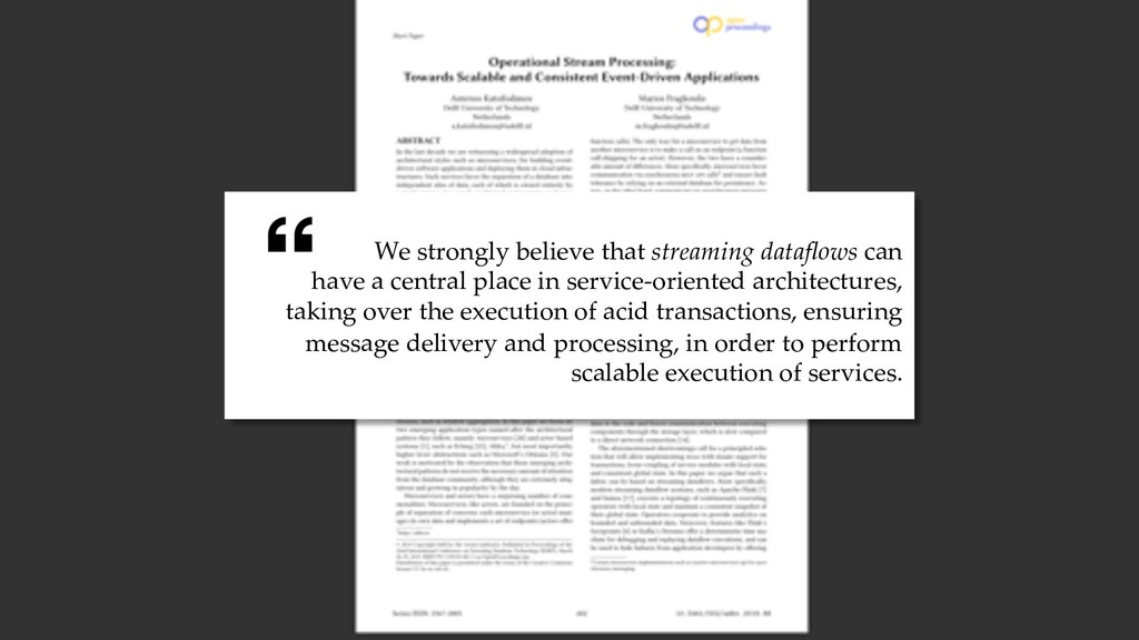 45 We strongly believe that streaming dataflows ...