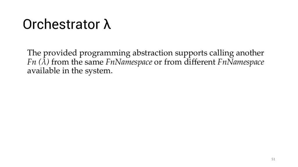 Orchestrator λ The provided programming abstrac...