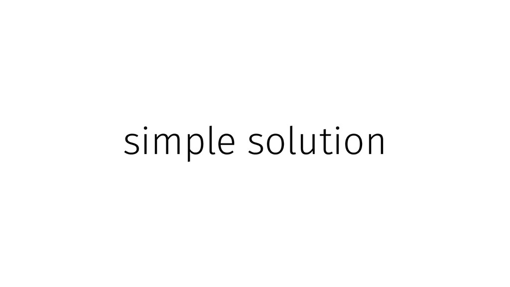 simple solution