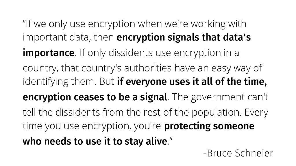 """If we only use encryption when we're working w..."
