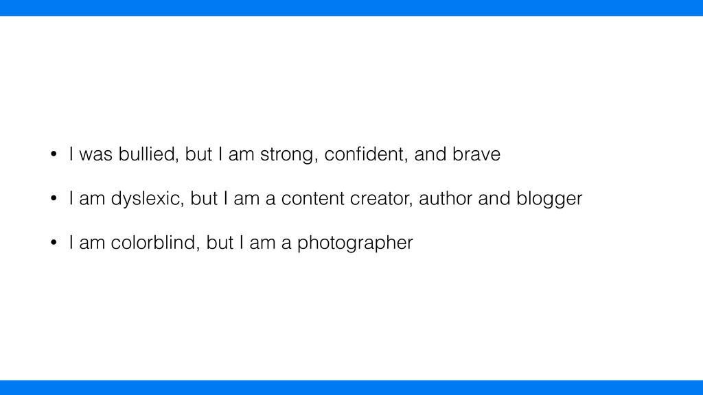 • , but I am strong, confident, and brave • , bu...