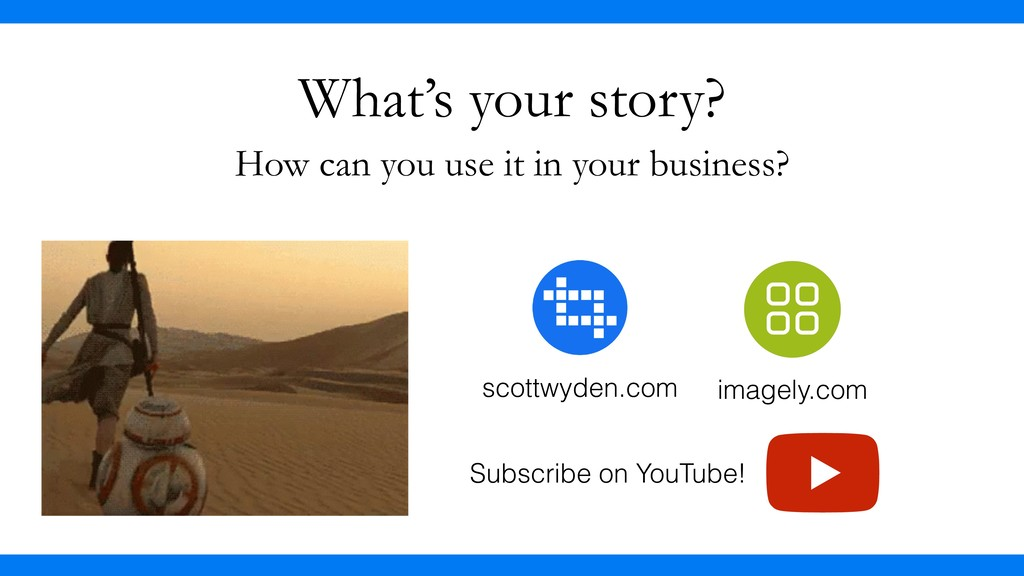What's your story? scottwyden.com imagely.com S...