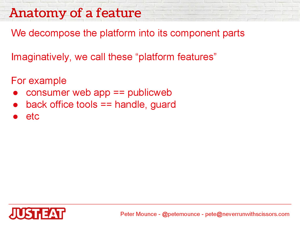 Anatomy of a feature We decompose the platform ...