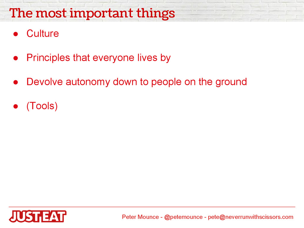 The most important things ● Culture ● Principle...