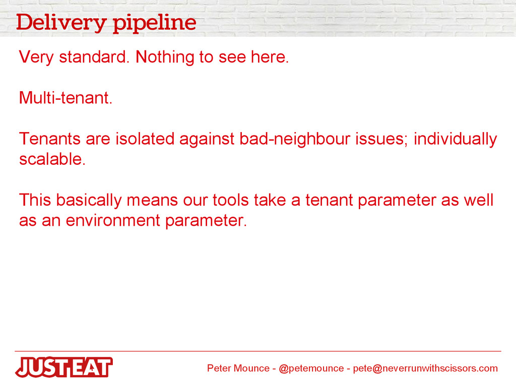 Delivery pipeline Very standard. Nothing to see...