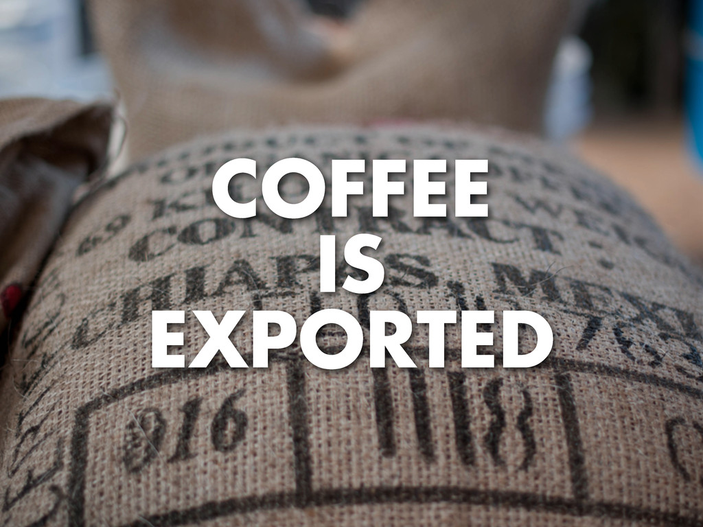 COFFEE IS EXPORTED