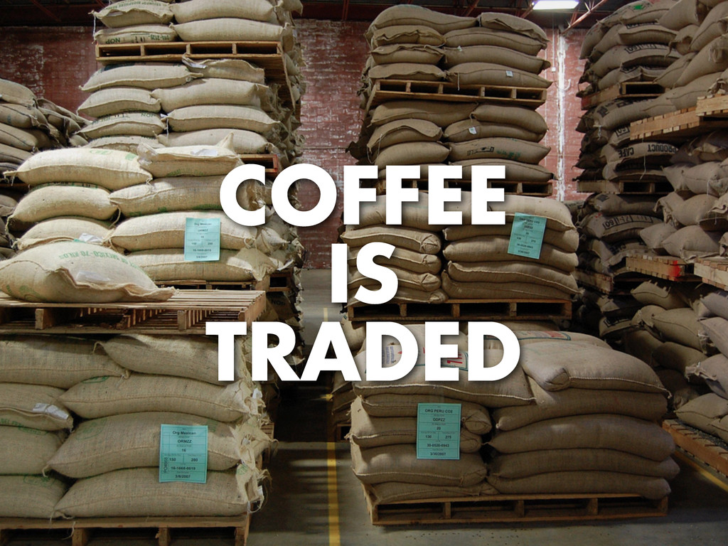 COFFEE IS TRADED