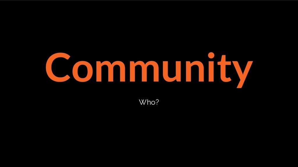 Community Who?