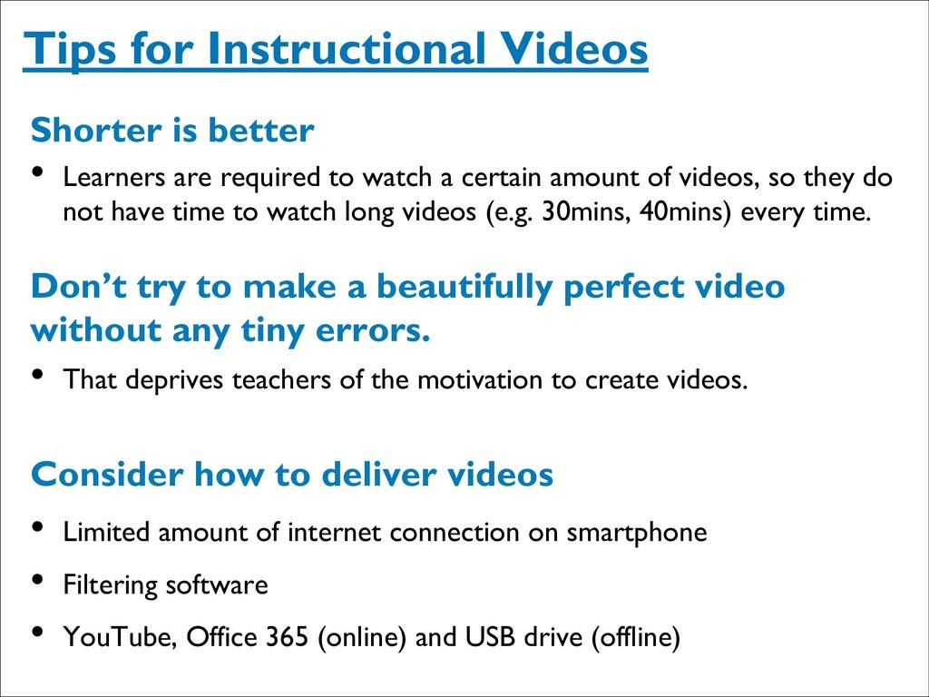Tips for Instructional Videos Shorter is better...