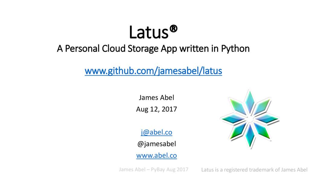 James Abel – PyBay Aug 2017 Latus® A Personal C...