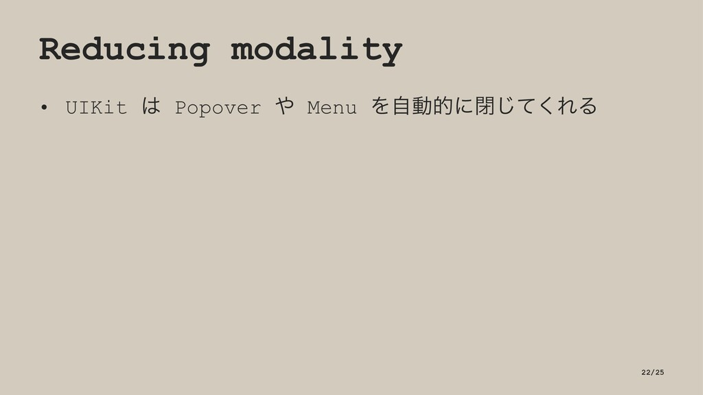 Reducing modality • UIKit ͸ Popover ΍ Menu Λࣗಈత...